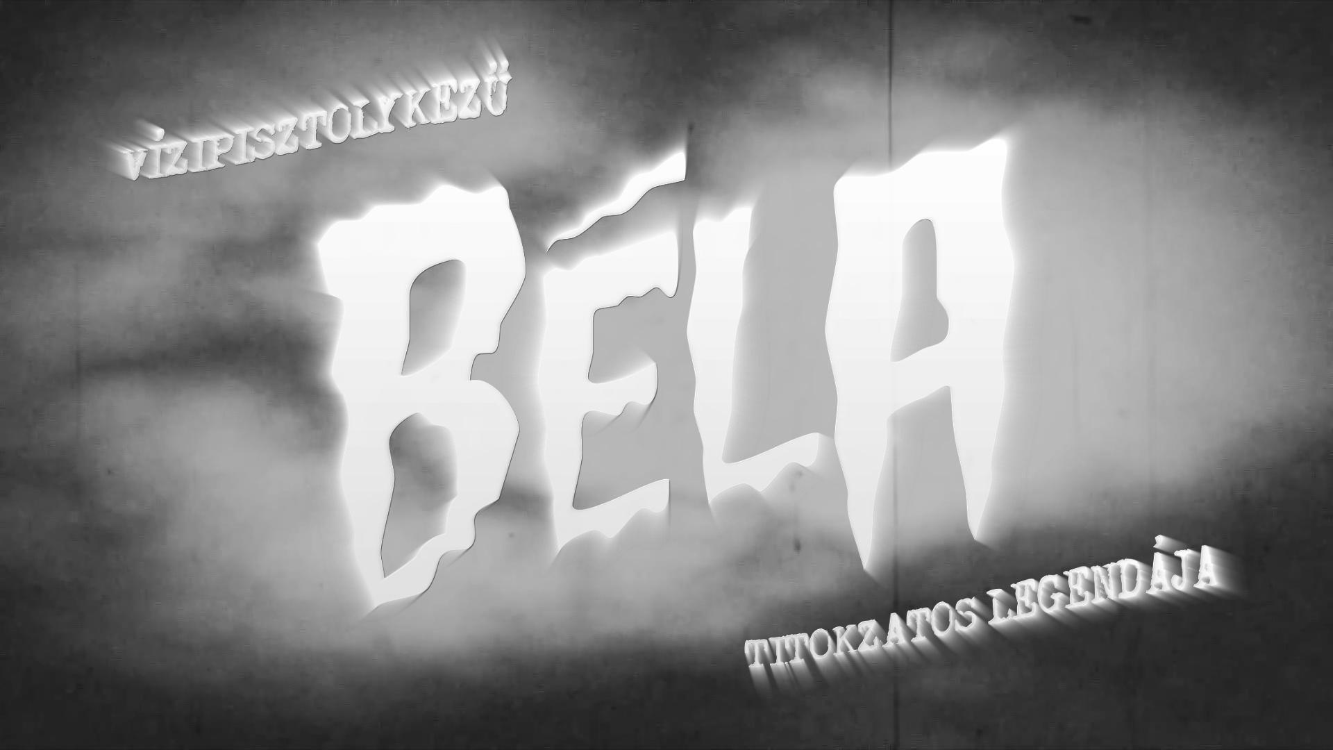 Vízipisztolykezű Béla titokzatos legendája