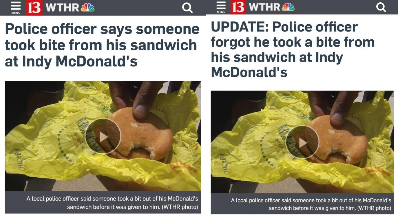 Egy rendőr panaszt tett, hogy beleharaptak a McChickenjébe, de a vizsgálat kiderítette, hogy ő maga evett bele, csak elfelejtette