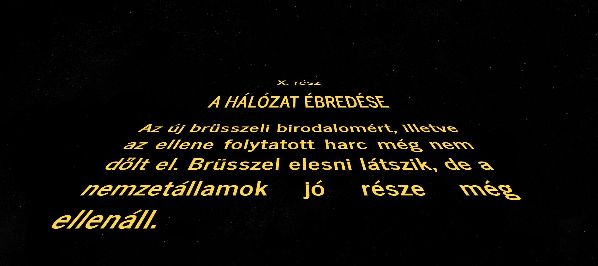 A magyar kormány már a Csillagok háborúja bevezetőszövegeinek szintjén kommunikál
