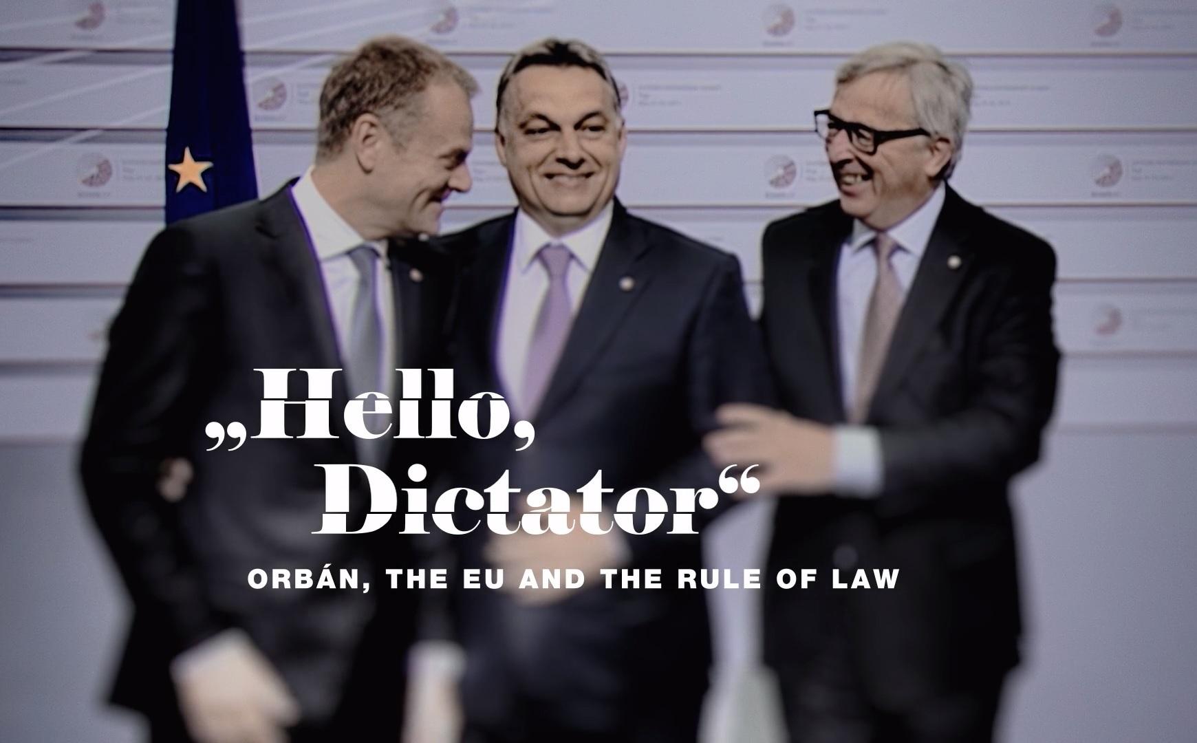 Hello, Dictator! – a film, ami elmagyarázza Nyugat-Európának, hogyan veri szét a demokráciát Orbán